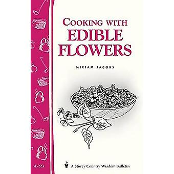 Cooking with Edible Flowers - Storey Country Wisdom Bulletin A-223 by