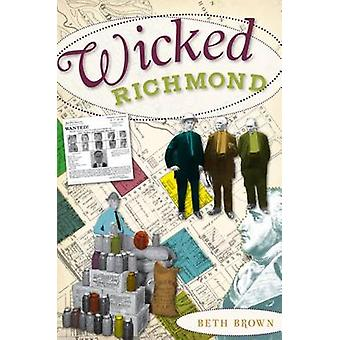 Wicked Richmond by Beth Brown - 9781596298699 Book