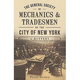 The General Society of Mechanics & Tradesmen of the City of New York -