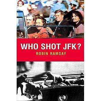Who Shot JFK? (New edition) by Robin Ramsay - 9781842438664 Book