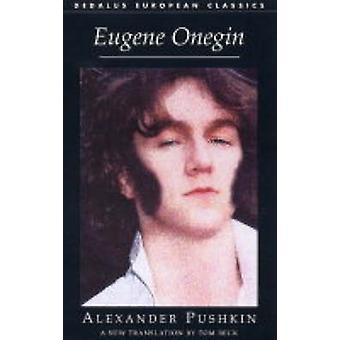 Eugene Onegin by Aleksandr Sergeevich Pushkin - Tom Beck - 9781903517