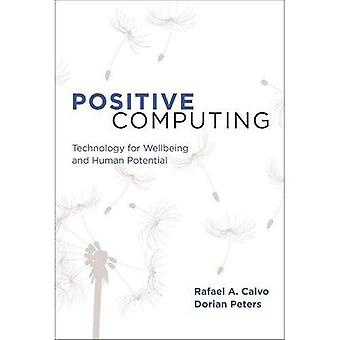 Positive Computing: Technology for Wellbeing and Human Potential (Positive Computing)