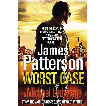 Worst Case - (Michael Bennett 3) by James Patterson - 9780099525332 Bo