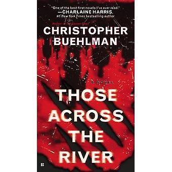Ceux à travers le fleuve par Christopher Buehlman - Book 9780425277300