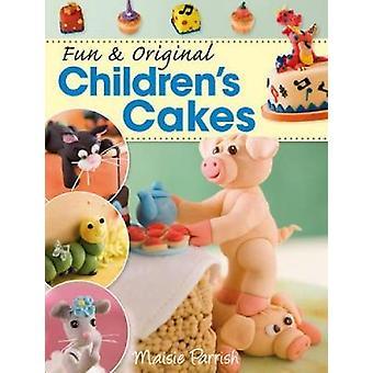 Fun and Original Children's Cakes by Maisie Parrish - 9780715336311 B