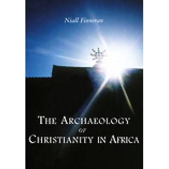 The Archaeology of Christianity in Africa by Niall Finneran - 9780752