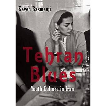 Tehran Blues - Youth Culture in Iran (annotated edition) by Kaveh Basm