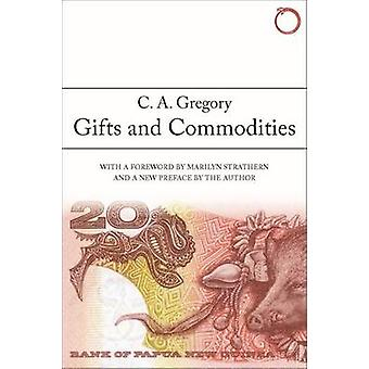 Gifts and Commodities by C. A. Gregory - Marilyn Strathern - 97809905