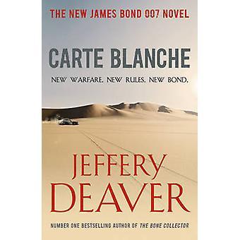 Carte Blanche - The New James Bond Novel by Jeffery Deaver - 978144471