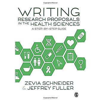 Writing Research Proposals in the Health Sciences - A Step-by-step Gui
