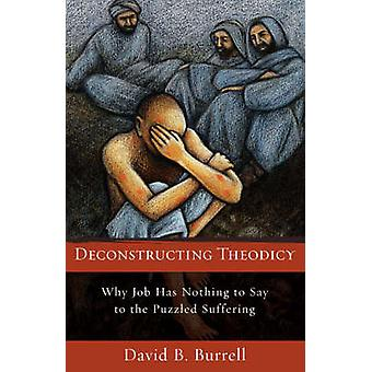 Deconstructing Theodicy - Why Job Has Nothing to Say to the Puzzled Su