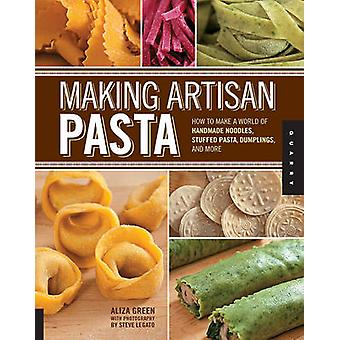 Making Artisan Pasta by Aliza Green - 9781592537327 Book