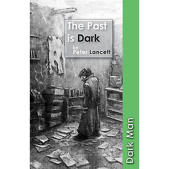 The Past is Dark by Peter Lancett - 9781841677477 Book
