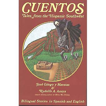 Cuentos - Tales from the Hispanic Southwest by Jose Griego y Maestas -