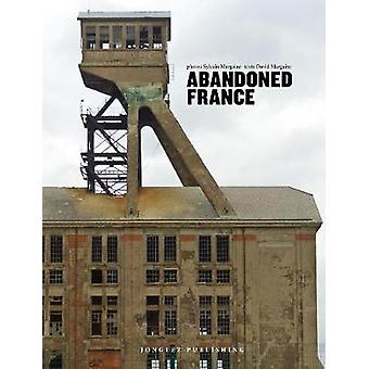 Abandoned France by Jonglez Publishing - 9782361952167 Book