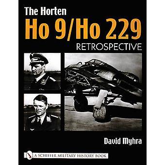 The Horten Ho 9/Ho 229 - Volume 1 - Retrospective by David Myhra - 9780