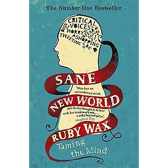 Sane New World - Taming the Mind by Ruby Wax - 9781444755756 Book