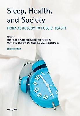 Sleep - Health - and Society - From Aetiology to Public Health by Slee