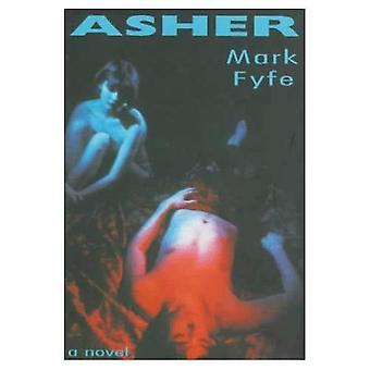 Asher: A Novel