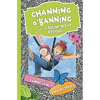 Channing O'Banning i na ratunek Rainforest