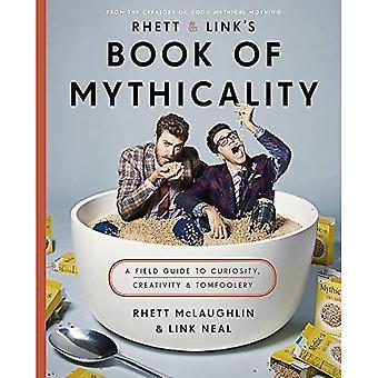 Libro del Rhett & Link di Mythicality: A Field Guide to curiosità, creatività e buffonata