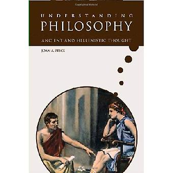 Ancient and Hellenistic Thought (Growing with Philosophy) (Understanding Philosophy)