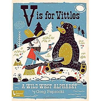 V comme dans Vittles: A Wild West Alphabet (Babylit)