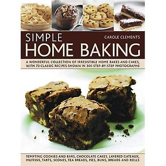 Simple Home Baking: A Wonderful Collection of Irrestible Home Bakes and Cakes, with 70 Classic Recipes Shown in...