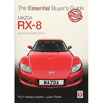 Mazda RX-8: All Models 2003 to 2012 - Essential Buyer's Guide