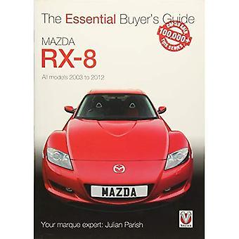 Mazda RX-8: Tous les modèles de 2003 à 2012 - Essential Guide d'achat