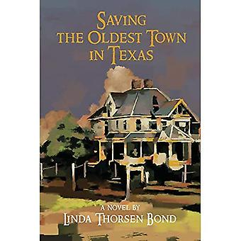 Saving the Oldest Town in Texas