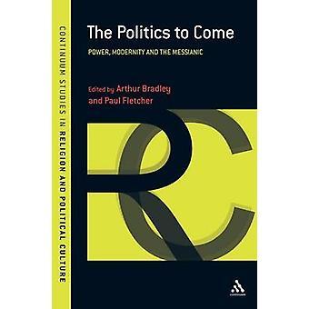 La politique à venir - Power - modernité et le messianique par Paul Fle