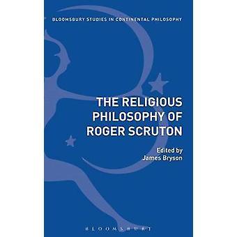 Religiösa filosofin av Roger Scruton av Bryson & James