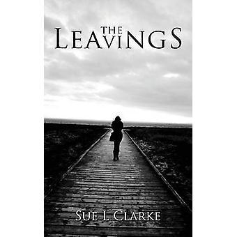 De Leavings door Sue L. Clarke