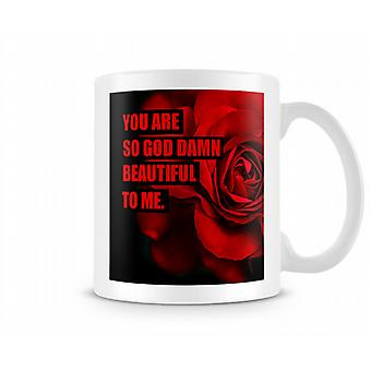 Red Rose So God Damn Beautiful To Me Mug