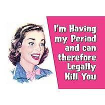 I'm Having My Period... steel fridge magnet