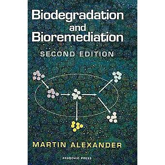 Biologisk nedbrytning och bioremediering av Alexander & Martin