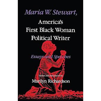 Maria W. Stewart America S First Black Woman Political Writer Essays and Speeches by Richardson & Maryilyn