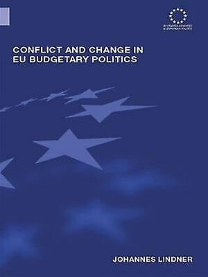 Conflict and Change in Eu Budgetary Politics by Lindner Johannes