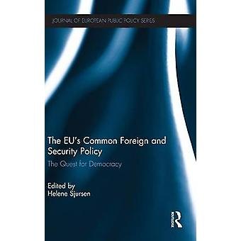 The EUs Common Foreign and Security Policy  The Quest for Democracy by Sjursen & Helene