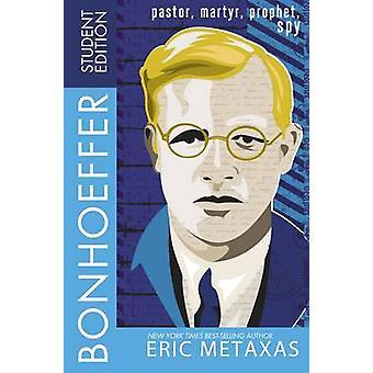 Bonhoeffer Student Edition by Metaxas & Eric