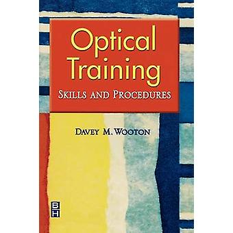 Optical Training Skills and Procedures by Wooton & Davey
