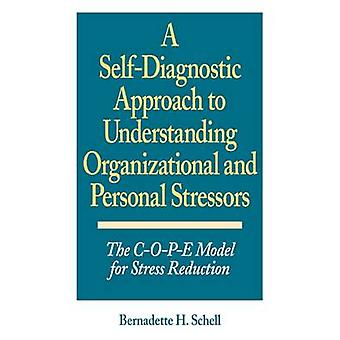 SelfDiagnostic Approach to Understanding Organizational and Personal Stressors The COPE Model for Stress Reduction by Schell & Bernadette