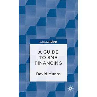 En Guide till SMF finansiering av Munro & David
