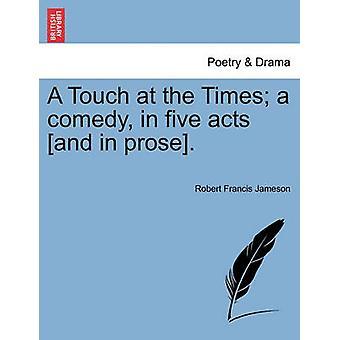 Um toque no Times uma comédia em cinco actos e em prosa. por Jameson & Robert Francis
