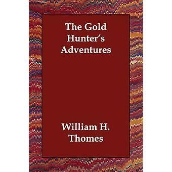 Kultaa metsästäjille Adventures on Thomes & William H.
