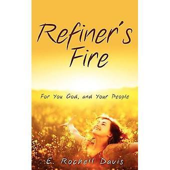 Refiners Fire by Davis & E. Rochell
