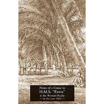 Noten von einer Kreuzfahrt in HMS Kitz im westlichen Pazifik im Jahr 1862 von Hood & T H.