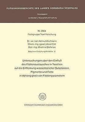 Untersuchungen Uber Den Einfluss Des Flottenaustausches in Textilien Auf Die Entfernung Wasserloslicher Substanzen Pigmente Und Fette in Abhangigkeit by Krussmann & Helmut