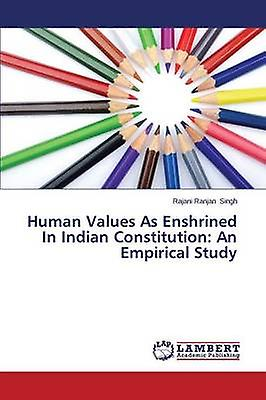 Huhomme Values as Enshrined in Indian Constitution An Empirical Study by Singh Rajani Ranjan